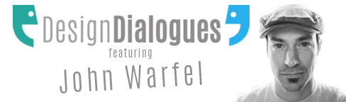 DesignDialogues_John_Warfel
